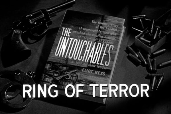 """""""Ring of Terror"""" originally aired on April 13th, 1961. When a boxer mysteriously dies due to a suspected morphine overdose, Eliot Ness unravels a racketeer's scheme to blackmail the boxer's manager."""
