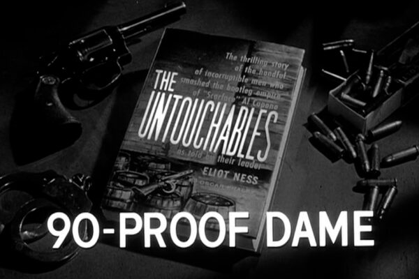 """""""90-Proof Dame"""" originally aired on June 8th 1961. A former Capone strongman attempts to pass off his imitation booze as expensive French brandy and targets the wife of the brandy maker in order to dominate Chicago's market."""