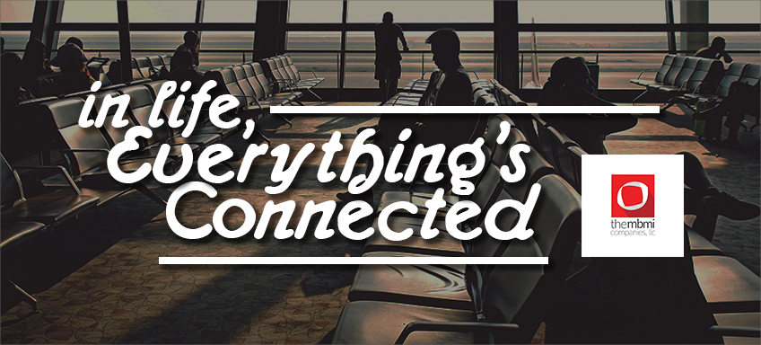 In Life, Everything's Connected