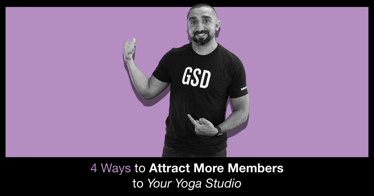 4 Ways to Attract Members to Your Yoga Studio