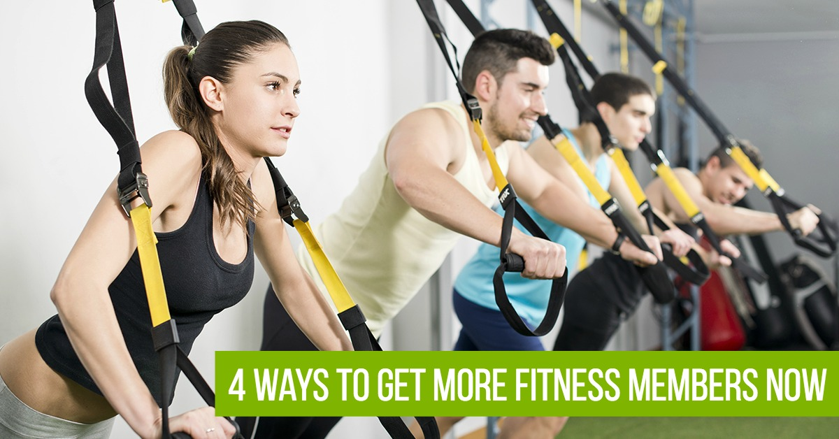 4 Ways to Get More Fitness Members NOW