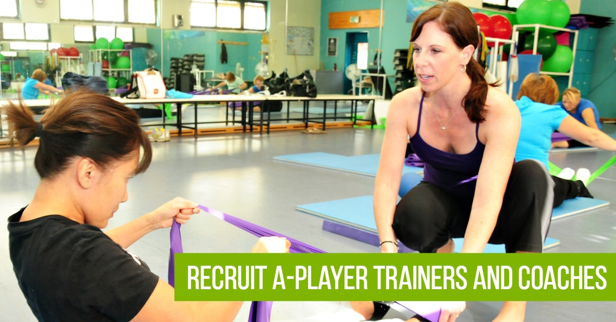 How to Recruit A-Player Trainers and Coaches