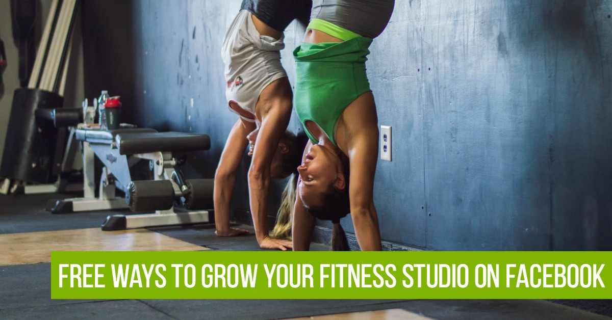 6 Free Ways to Grow Your Fitness Studio with Facebook