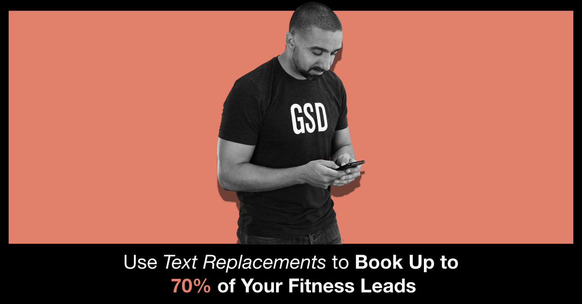 Use Text Replacements to Book Up to 70% of Your Fitness Leads