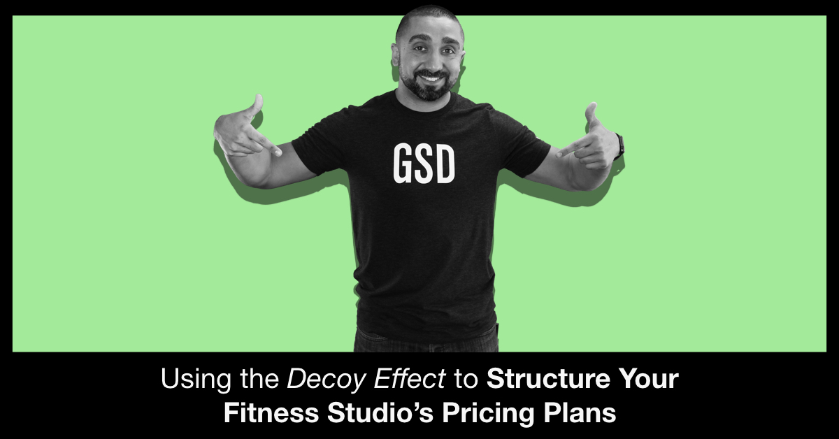 Using the Decoy Effect to Structure Your Fitness Studio's Pricing Plans