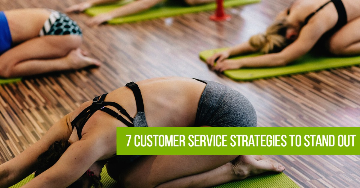 7 Customer Service Strategies to Stand Out in the Fitness Industry
