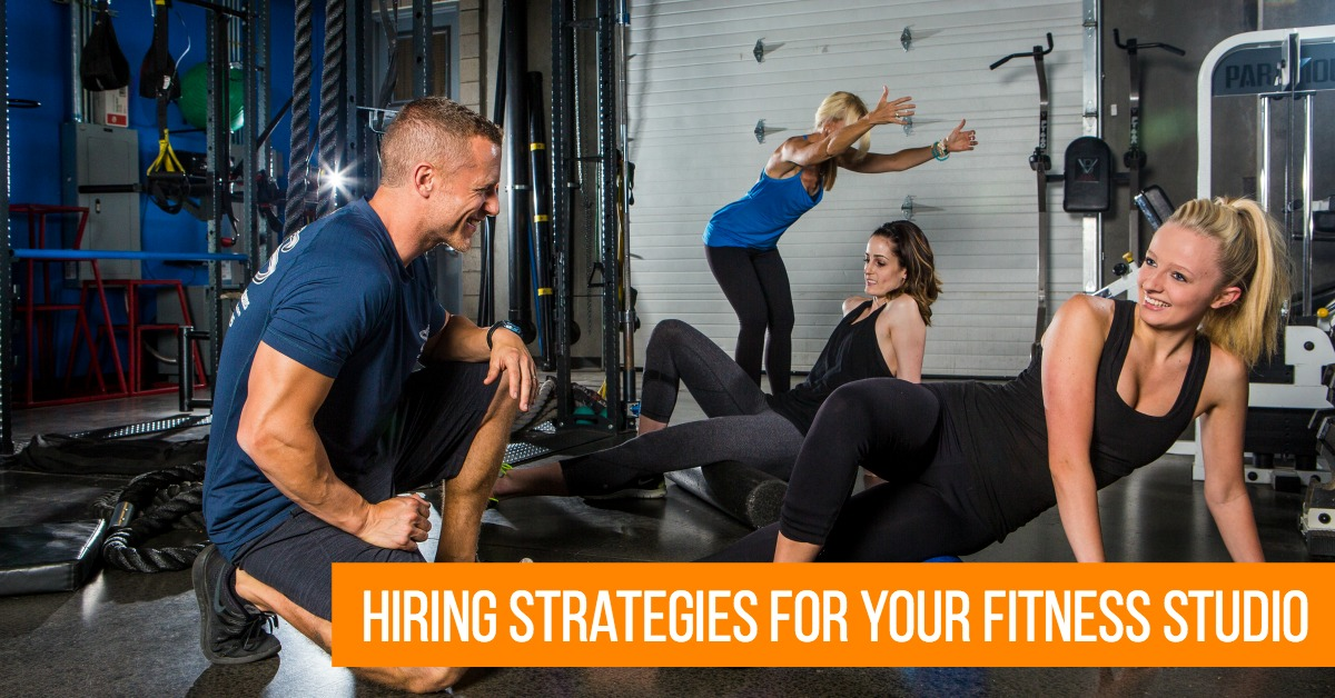7 Hiring & Retention Strategies to Build a Team of A-Players for Your Fitness Studio