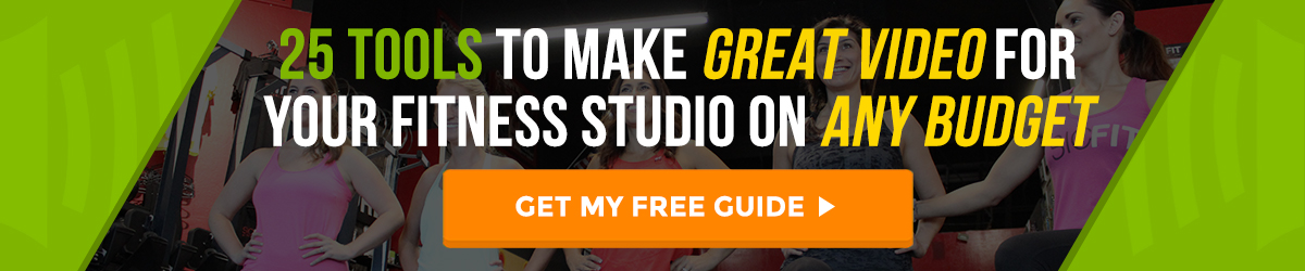 25 Video Tools to Make Great Video for Your Fitness Studio on Any Budget