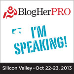 #BlogHerPro '13 Conference For Professionally-Minded Bloggers