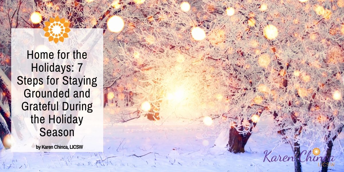 Staying Grounded and Grateful During the Holiday Season - Karen Chinca LICSW (1)