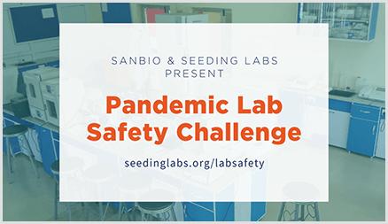 Sanbio and Seeding Labs Pandemic Lab Safety Challenge banner