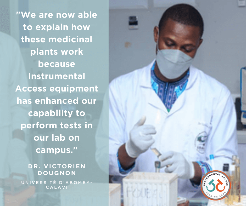 """Dr. Victorien Dougnon quote: """"We are now able to explain how these medicinal plants work because Instrumental Access equipment has enhanced our capability to perform tests in our lab on campus"""""""