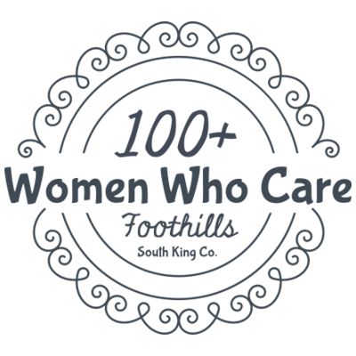 100+ Women Who Care Foothills (South King Co)