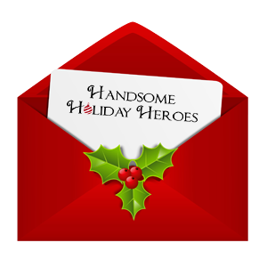 Handsome Holiday Heroes Are Up And Running!