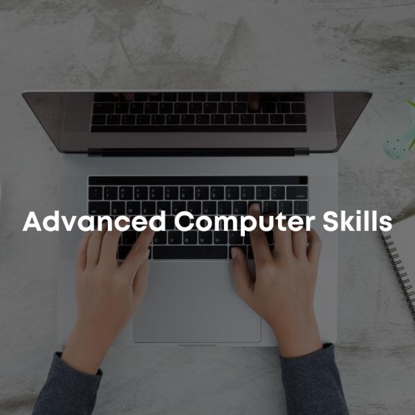 Advanced Computer Skills (4 Week)