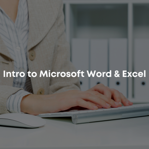 Intro to Microsoft Word & Excel