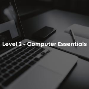 Level 2 - Computer Essentials