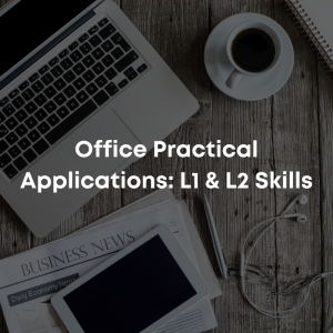Office Practical Applications: L1 & L2 Skills