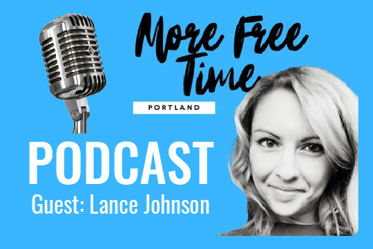 More Free Time Podcast Lance Johnson