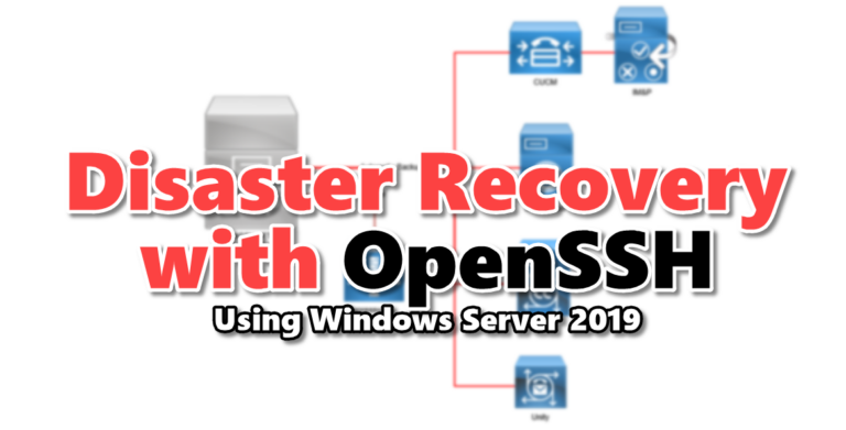 Disaster Recovery with OpenSSH using Windows Server 2019