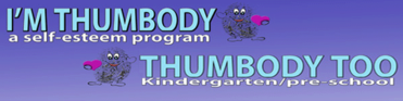 I'm Thumbody a self-estem program, Thumbody to kindergraten or pre-school