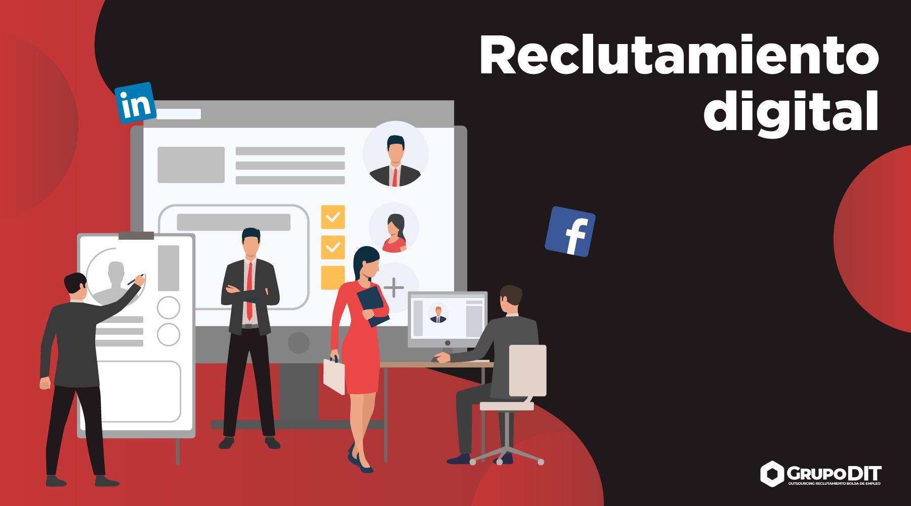 Reclutamiento digital en Facebook, LinkedIn y bolsas de empleo por Grupo DIT