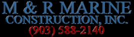 M & R Marine Construction