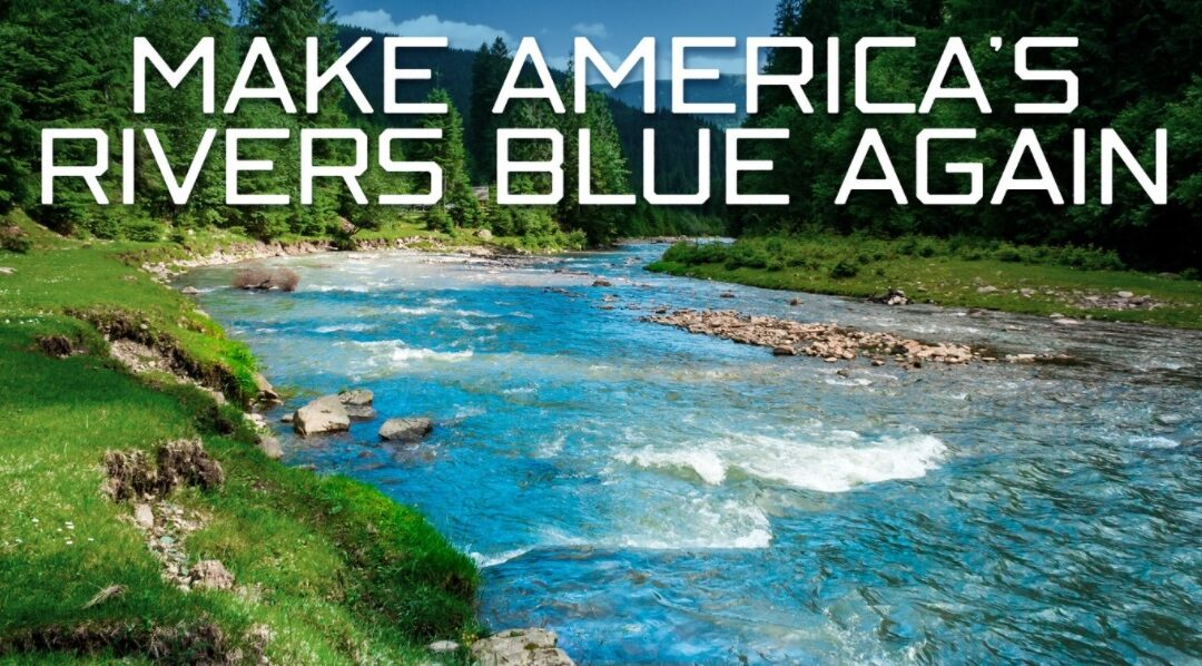 Making America's Rivers Blue Again: Connecting the Dots Between Regenerative Ag & Healthy Waterways