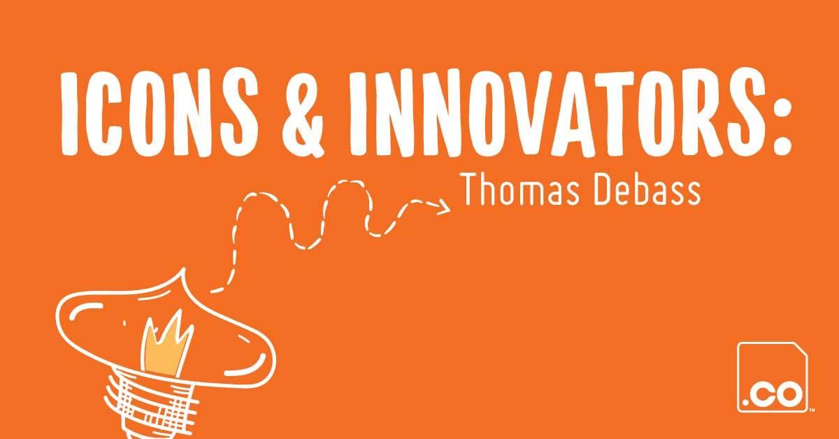 Icons & Innovators: Thomas Debass