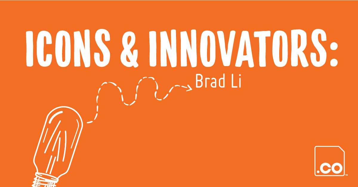 Icons & Innovators: Brad Li