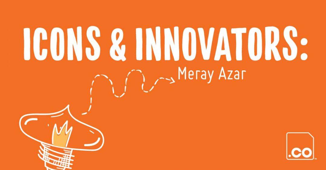 EPICEXPERIENCES.CO | Icons & Innovators Meray Azar