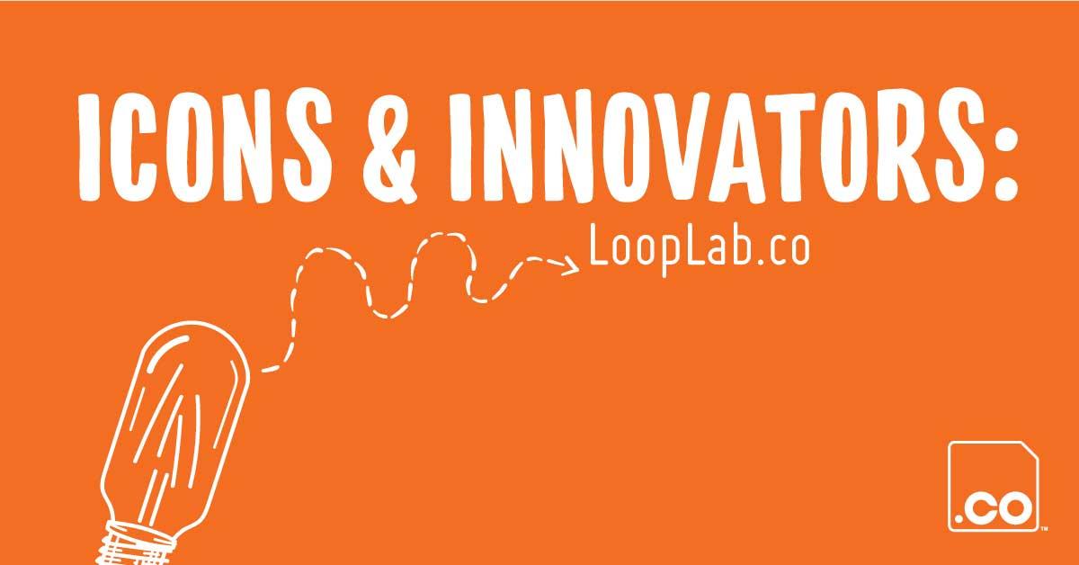 Icons & Innovators: LoopLab.co