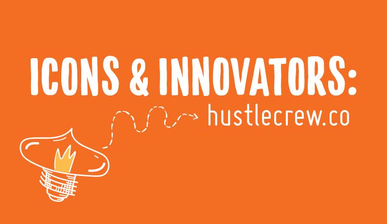 HustleCrew.CO I Icon's & Innovators Abadesi Osunsade