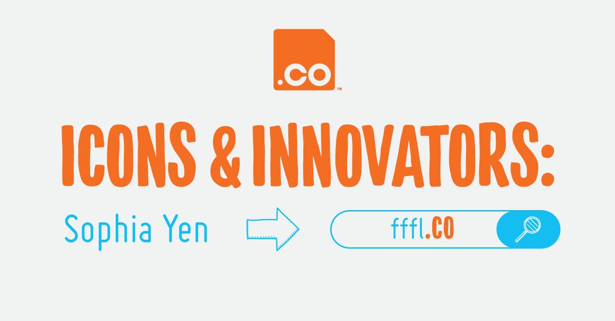 FFFL.CO   Icons & Innovators: Sophia Yen