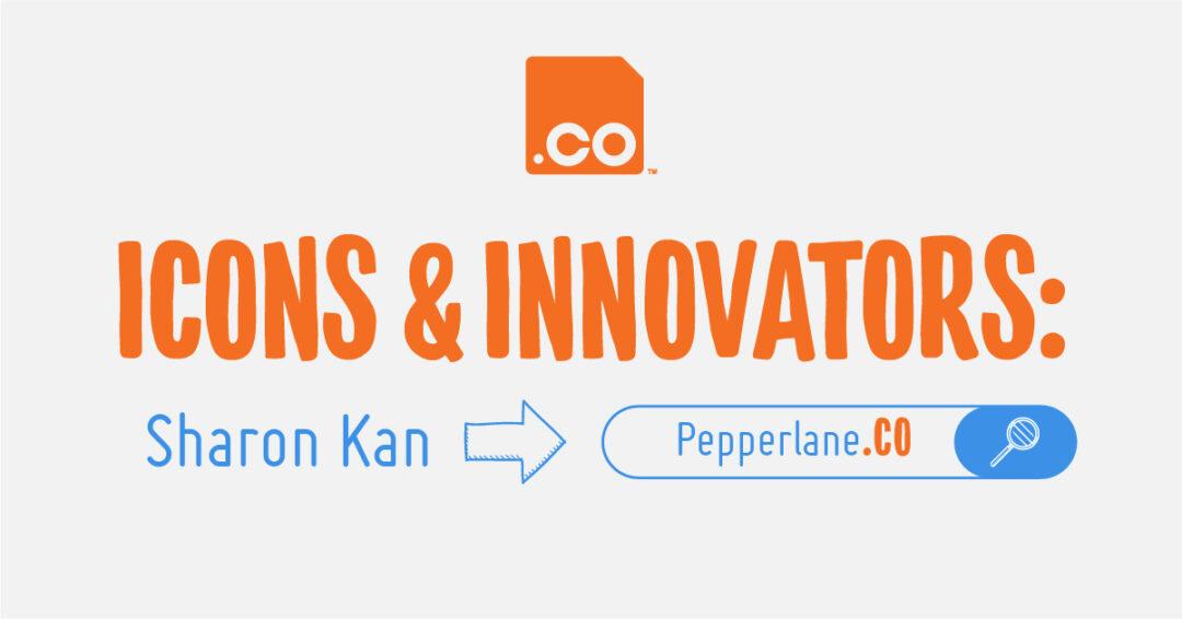 Home.Pepperlane.CO   Icons & Innovators: Sharon Kan