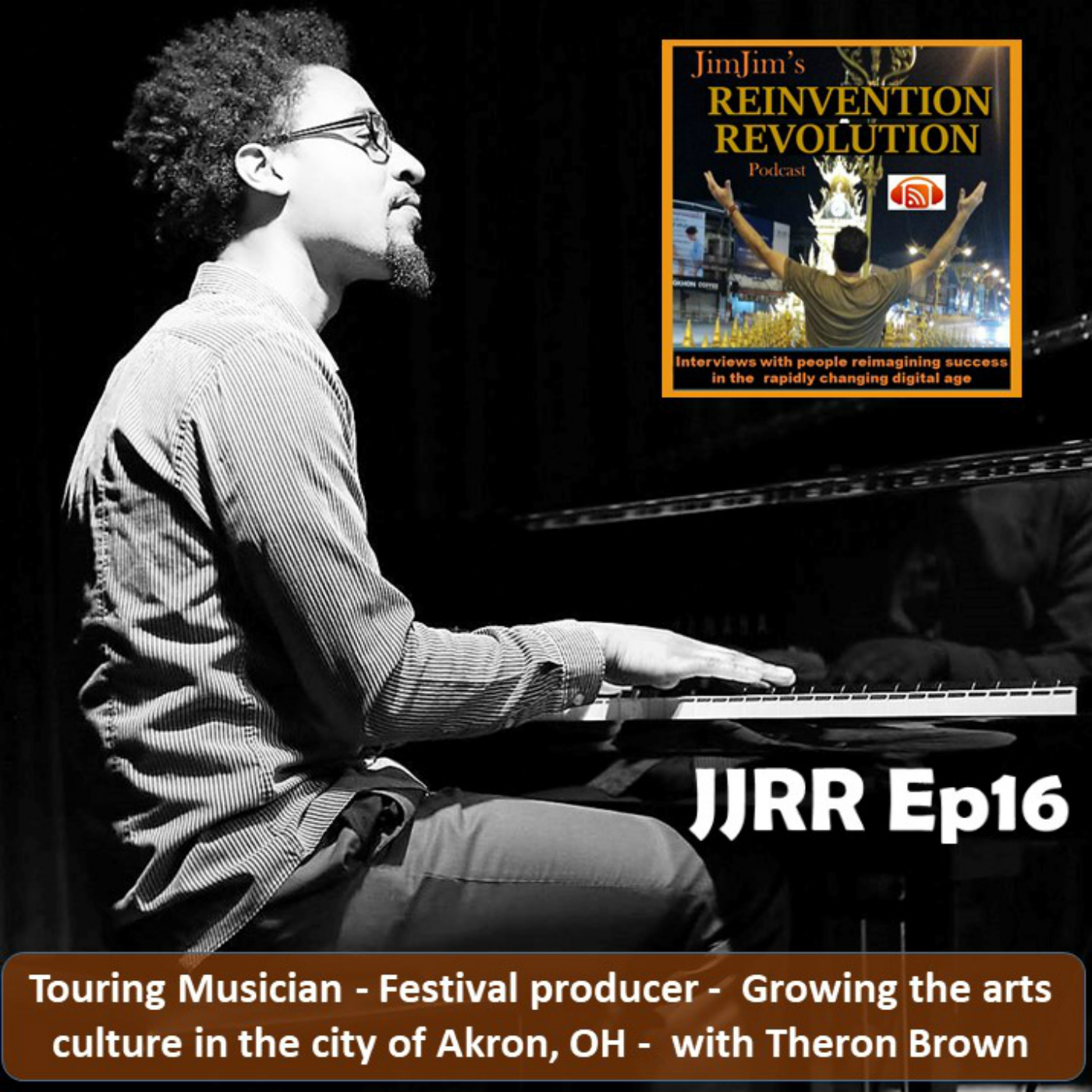 Read more about the article JJRR Ep16 Music festival producing – Growing the arts cutlure in Akron, OH – with touring musician / actor Theron Brown