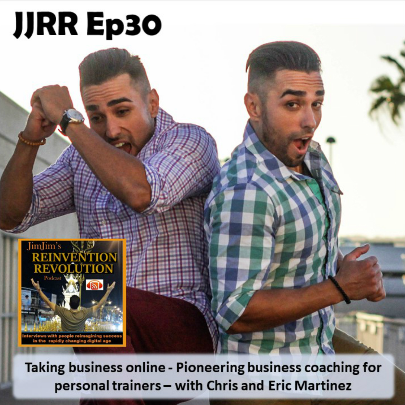 JJRR Ep30 Taking business online – Pioneering business coaching for personal trainers – with Chris and Eric Martinez