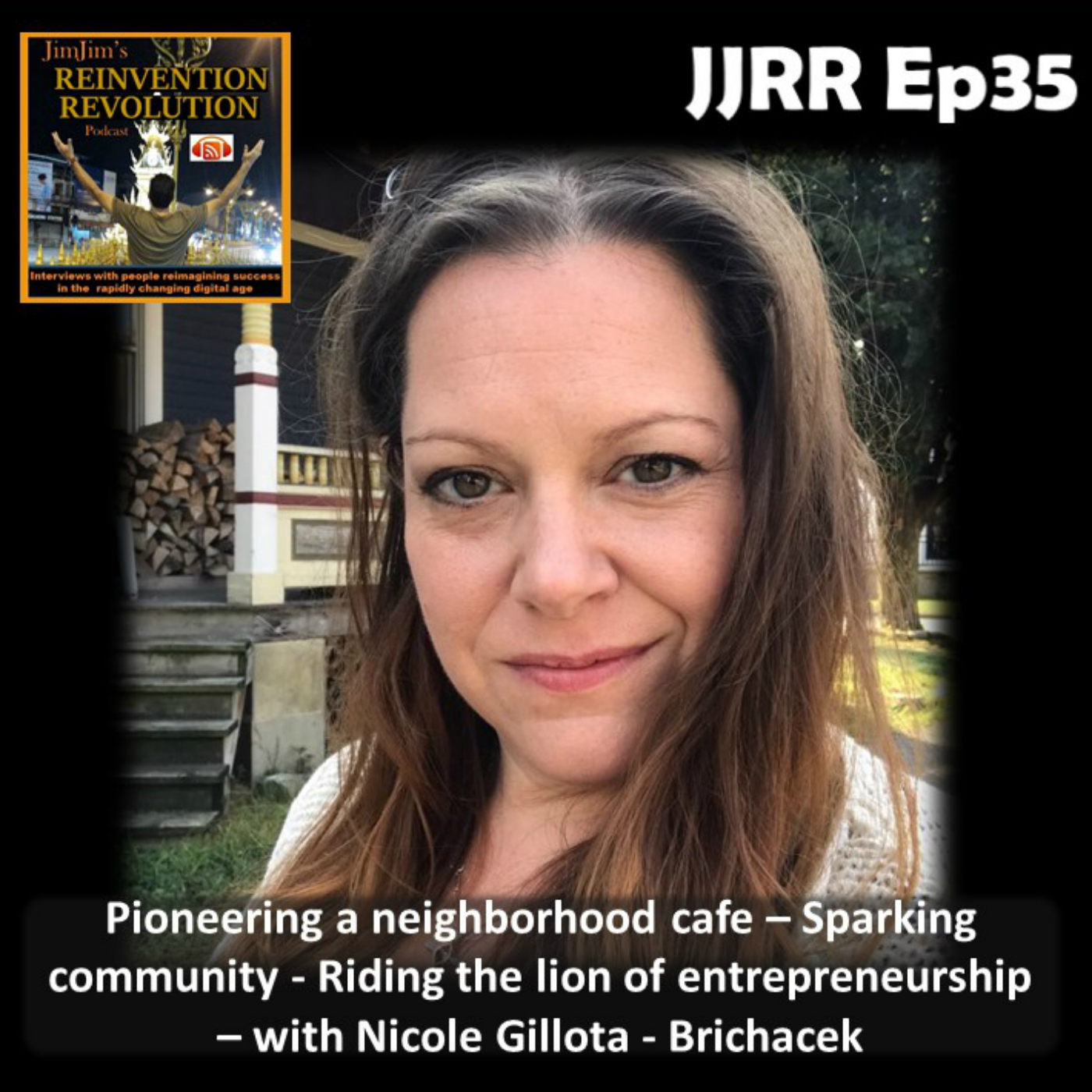 JJRR Ep35 Pioneering a neighborhood cafe – Sparking community – Riding the lion of entrepreneurship – with Nicole Gillota-Brichacek