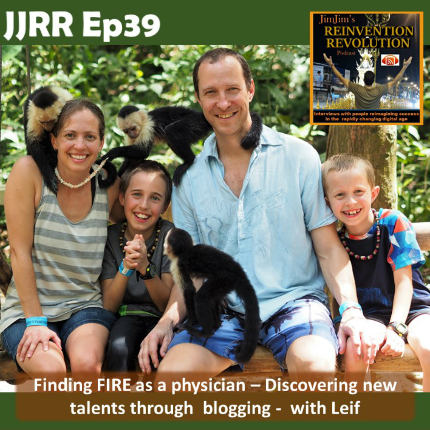 JJRR Ep39 Finding FIRE as a physician – Discovering new talents through blogging – with Leif