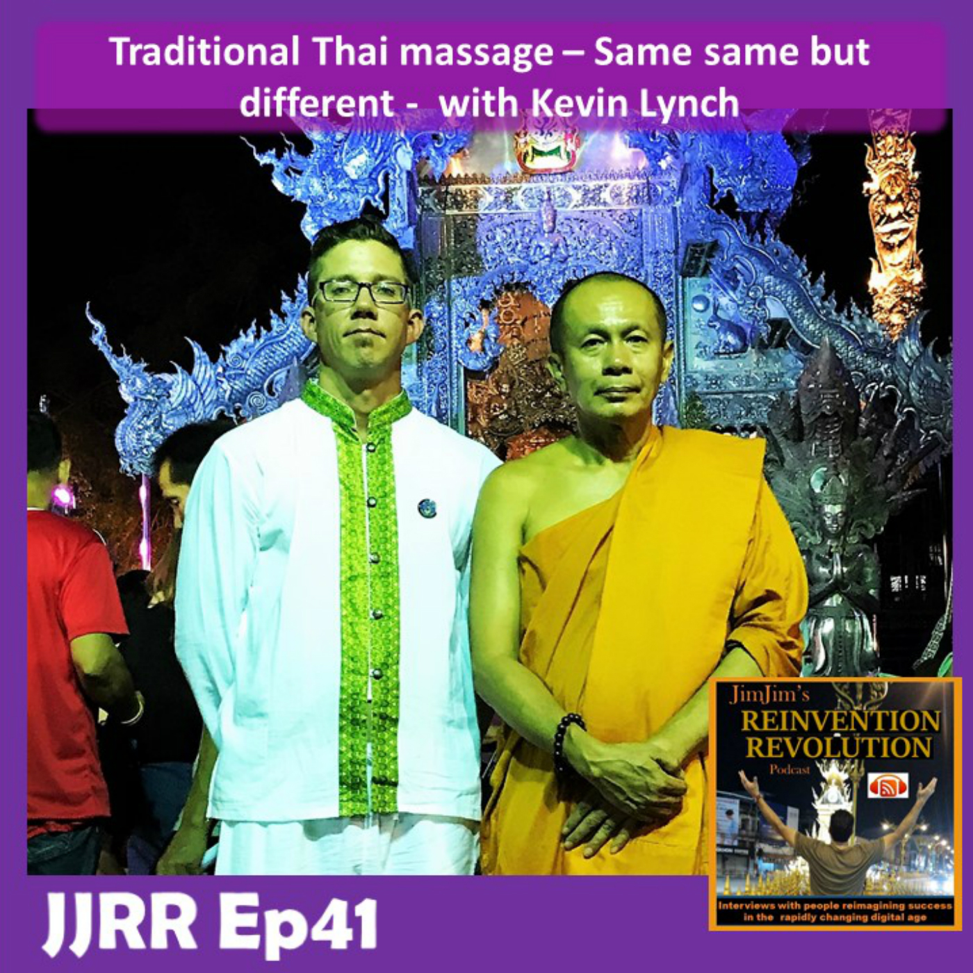 JJRR Ep41 Traditional Thai massage – Same same but different – with Kevin Lynch