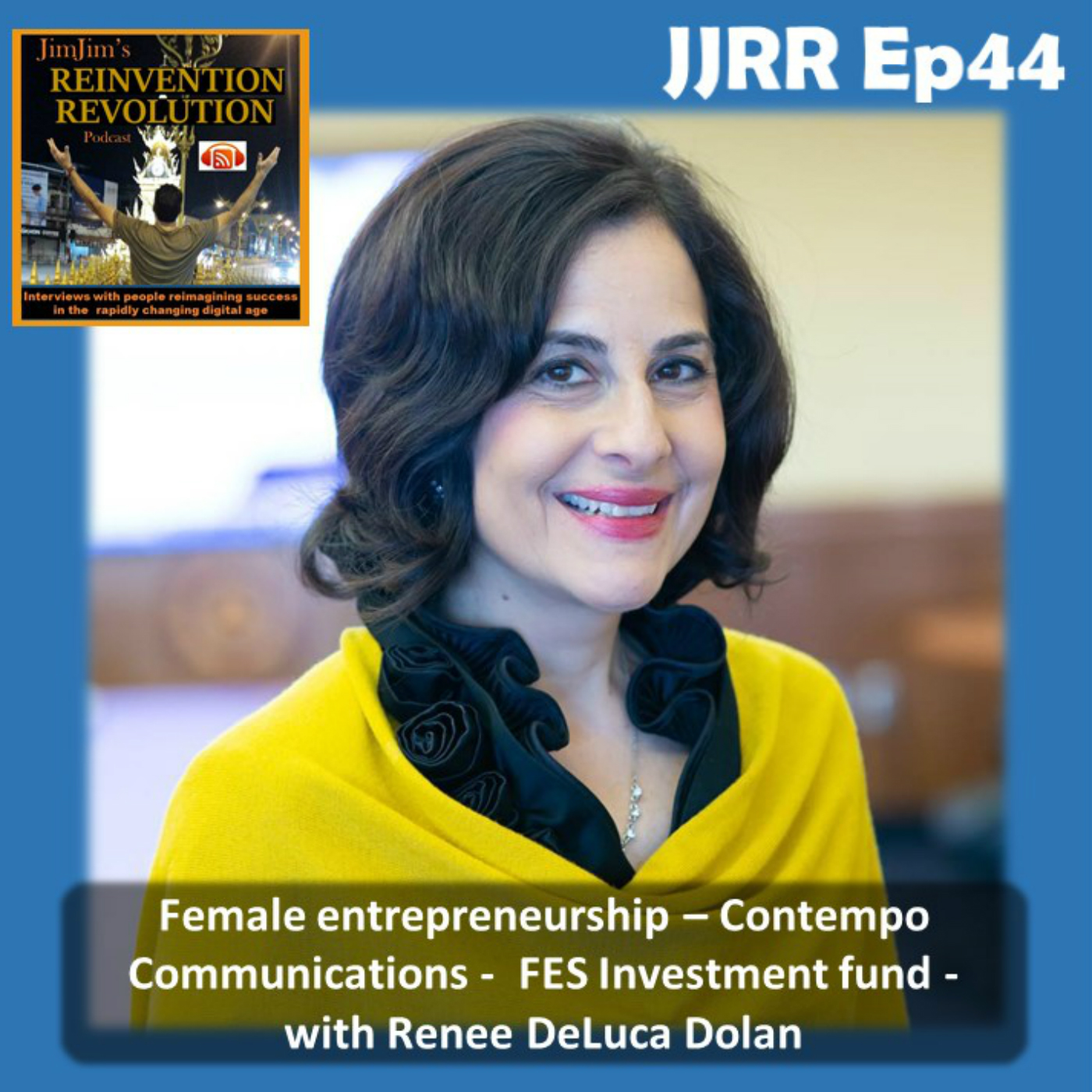 JJRR Ep44 Female entrepreneurship – Contempo Communications – FES investment fund – with Renee DeLuca Dolan