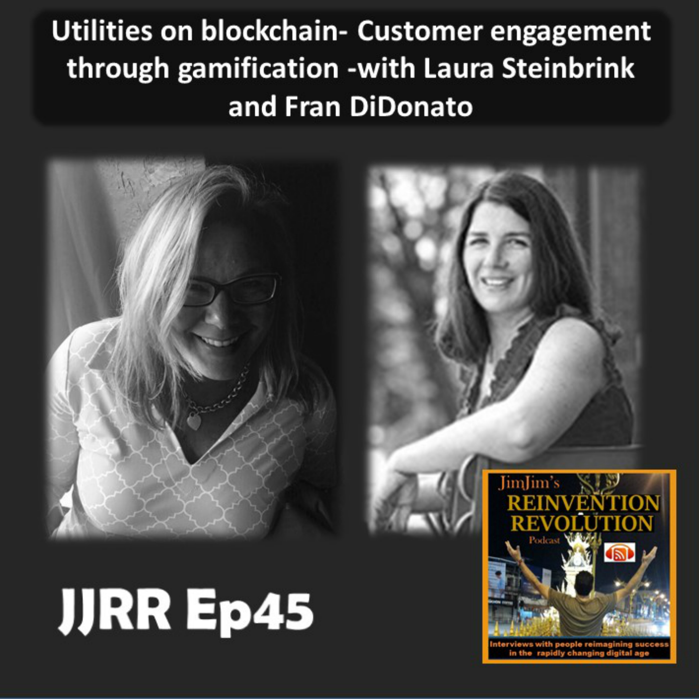 JJRR Ep45 Utilities on blockchain – Customer engagement through gamification – with Laura Steinbrink and Fran DiDonato