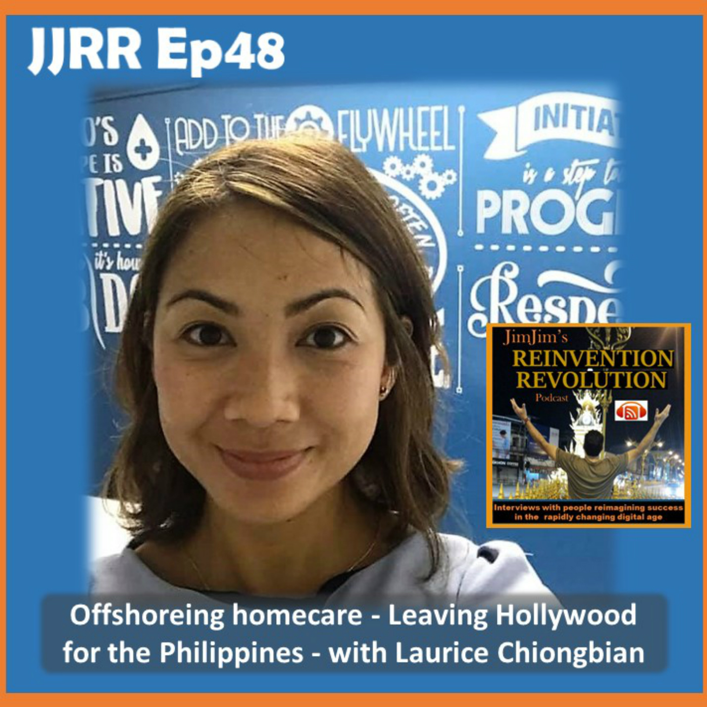 JJRR Ep48 Offshoreing homecare – Leaving Hollywood for the Philippines – with Laurice Chiongbian