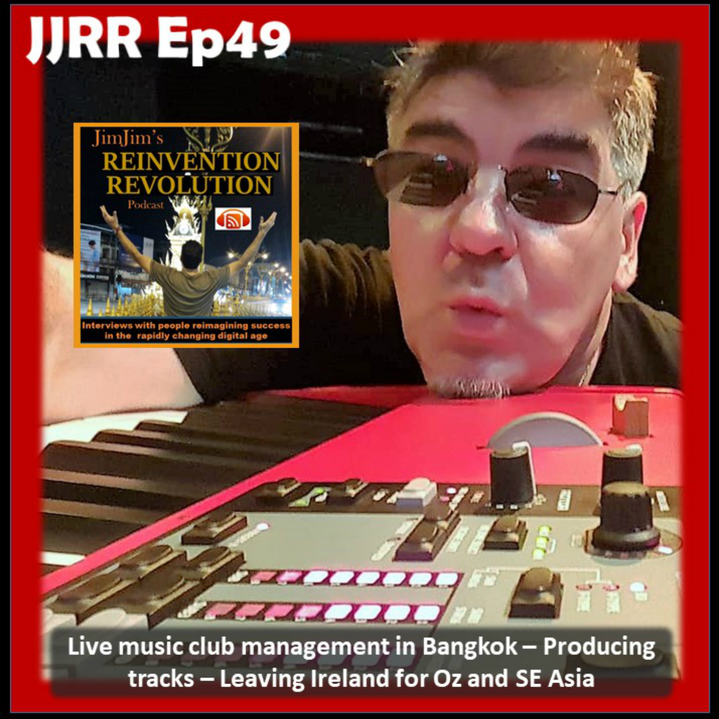 Read more about the article JJRR Ep49 Live music club management in Bangkok – Producing tracks – Leaving Ireland for Oz and SE Asia – with Keith Nolan