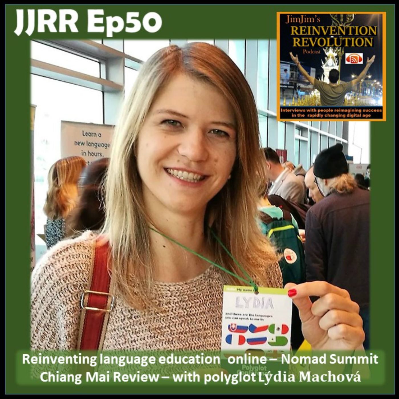 JJRR Ep50 Reinventing language education online – Nomad Summit Chiang Mai Review – with polyglot Ly ́dia Machova ́