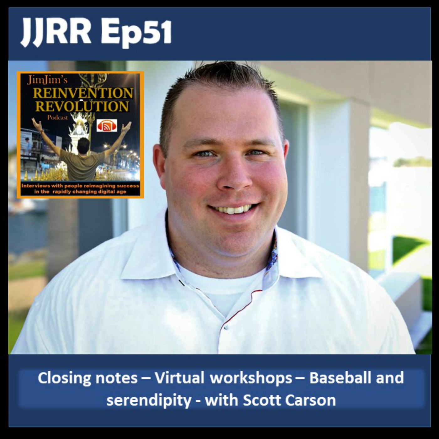 JJRR Ep51 Closing notes – Virtual workshops – Baseball and serendipity – with Scott Carson