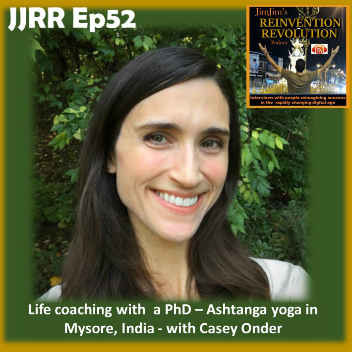 JJRR Ep52 Life coaching with a PhD – Ashtanga yoga in Mysore, India – with Casey Onder