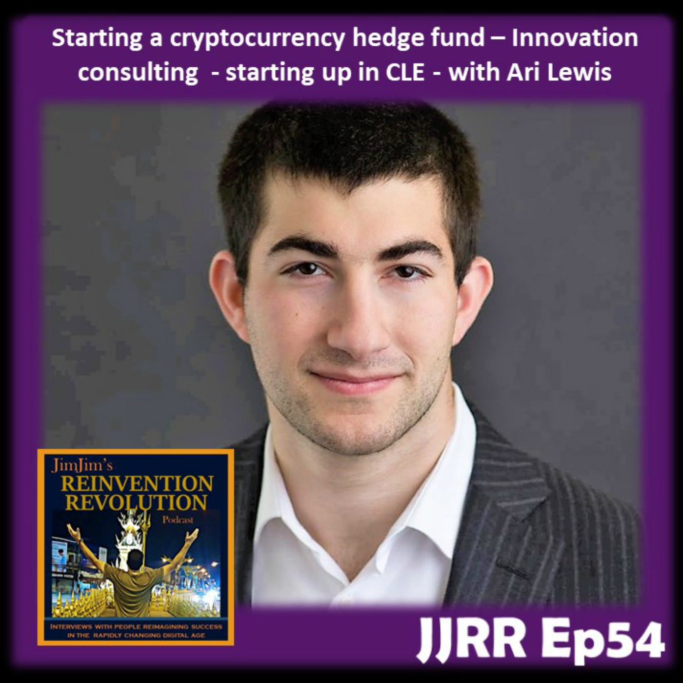 Read more about the article JJRR 54 Starting a cryptocurrency hedge fund – Innovation Consulting – Starting up in CLE – with Ari Lewis