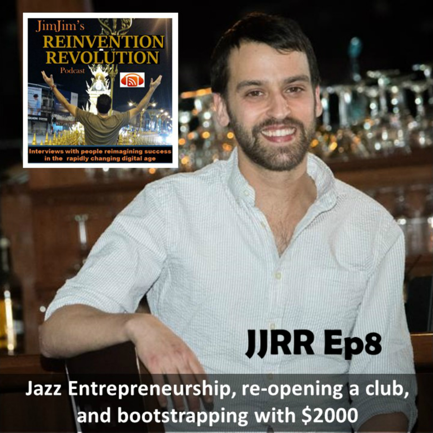 JJRR Ep8  Jazz Entrepreneurship, re-opening a club, and bootstrapping with $2000