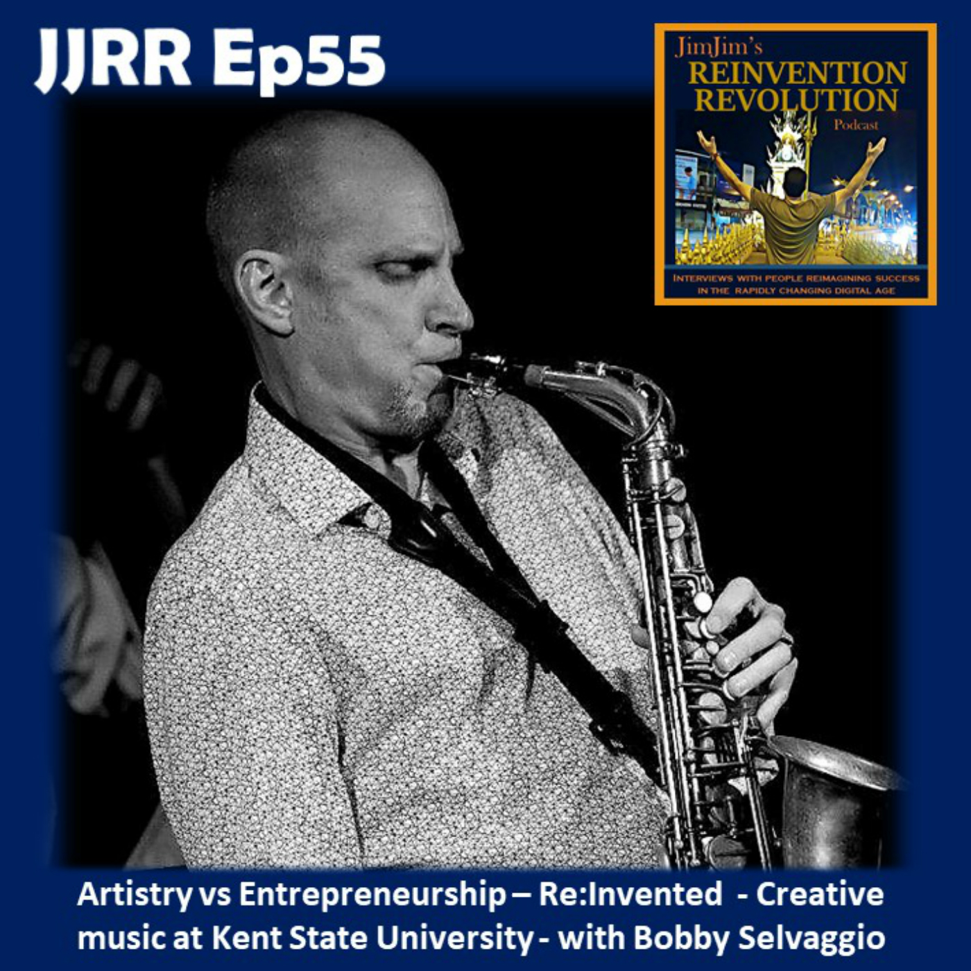 Read more about the article JJRR 55 Artistry vs Entrepreneurship – Re:Invented – Creative music at Kent State University – Bobby Selvaggio